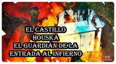 El Castillo Houska: La Entrada Al Infierno