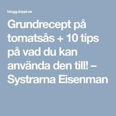 Grundrecept på tomatsås + 10 tips på vad du kan använda den till! – Systrarna Eisenman