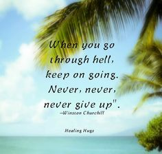 So never give up