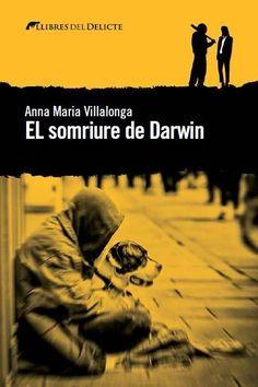 El somriure de Darwin / Anna Maria Villalonga. Llibres del delicte, 2017.