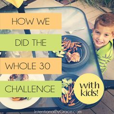 How one family did the Whole 30 Challenge with a three year old and a one year old. | IntentionalByGrace.com