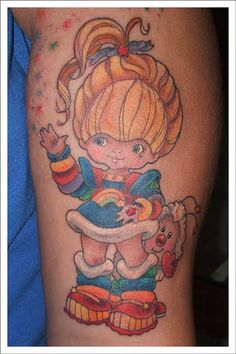 I alway want to have Rainbow Brite on my skin along with Strawberry shortcake and my little pony, all images from 80's not 2000's.