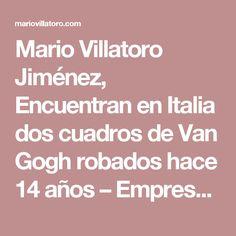 Mario Villatoro Jiménez, Encuentran en Italia dos cuadros de Van Gogh robados hace 14 años – Empresario salvadoreño en Costa Rica