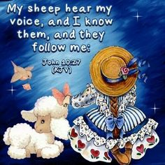 John 10:27 ❤.   My sheep hear my voice...I know them...They follow Me.