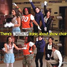 Glee- There is nothing ironic about show choir!