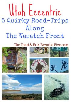 Utah Eccentric: 5 Quirky Roadtrips For Labor Day Weekend - Finding hidden treasures along the Wasatch Front