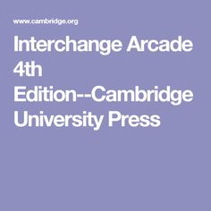 Interchange Arcade 4th Edition--Cambridge University Press