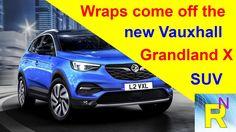 Car Review - Wraps Come Off The New Vauxhall Grandland X SUV - Read News...