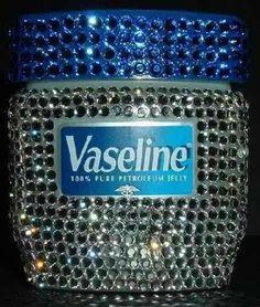 Blinged out Vaseline