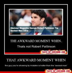 that awkward moment when this sexy man is actually Darren Criss, who plays Harry Potter in AVPM/AVPS :) Therefore Harry Potter is hotter than Edward Cullen...but we already knew that!! :)