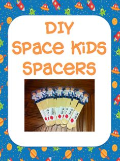 """""""spacers""""- I remember making these for the kids...I think we just called them space men..sb very handy in writing to make sure there is a space between words."""