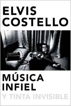 Con sus memorias, Elvis Costello eleva el nivel de ese subgénero que son las autobiografías del pop. Disculpen si eso suena como las frases promocionales que se ponen en las solapas de los libros.