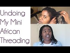 In this video I show you how I uninstalled my mini African threading. Removing the threading was not difficult a. African Natural Hairstyles, Afro Hairstyles, Natural Hair Styles, African Threading, Hair Threading, Afro Hair Tutorial, Kinky Hair, Hair Blog, Hair Tutorials
