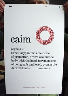 Scottish Gaelic Word: Caim (n. an invisible circle of protection, drawn around the body with the hand, to remind one of being safe and loved, even in the darkest times. The Words, Cool Words, Tattoo Word, Inverness, Visual Statements, Word Of The Day, Word Porn, Beautiful Words, Beautiful Meaning