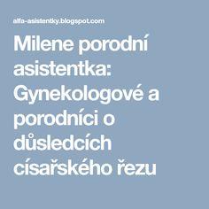 Milene porodní asistentka: Gynekologové a porodníci o důsledcích císařského řezu