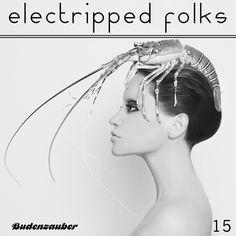 VA – Electripped Folks 15 [Budenzauber] » Minimal Freaks