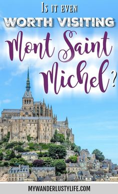 Is it even worth visiting Mont-Saint-Michel? | Mont St Michel, France | Normandy | near Brittany | Medieval European city | Disney's Tangled | French monastery on an island | quicksand