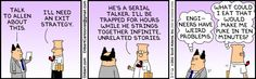 I really wonder if the writer of Dilbert works in my office sometimes.....