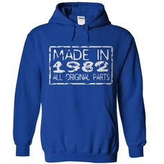 Wear this Hoodies now...  http://www.sunfrogshirts.com/Made-in-1982-RoyalBlue-Hoodie.html?6199