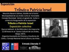 El miércoles 6 de mayo a las 12PM, en el Centro Cultural de Los Andes, se inaugura la exposición Tributo a Patricia Israel, que organizan APECH y el Consejo Nacional de la Cultura y las Artes.