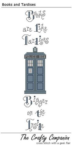 """""""Books are like Tardises... bigger on the inside."""" Whole worlds fit inside books.... it's just as easy to get lost in a book as it is inside the Tardis."""