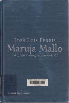 Maruja Mallo : la gran transgresora del 27 / José Luis Ferris Edición[1ª ed.] Madrid : Temas de Hoy, 2004