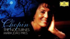 Frédéric Chopin - The Nocturnes   Maria João Pires