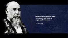 Cel mai mare orator e acela care spune mai putin si sugereaza mai mult. -- Nicolae Iorga