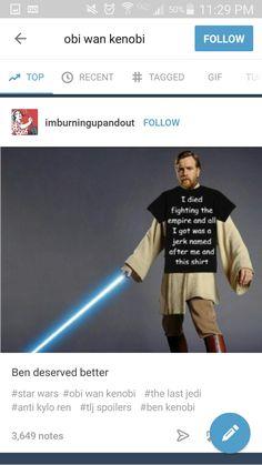 Star wars ben kenobi ben solo. Obi-Wan deserved, well actually and overdramatic little punk as his namesake