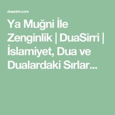 Ya Muğni İle Zenginlik   DuaSirri   İslamiyet, Dua ve Dualardaki Sırlar...