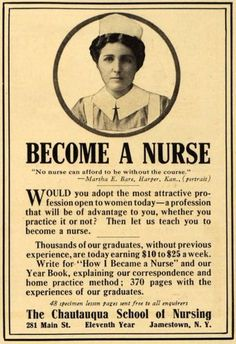 """Become a Nurse"" ~ 1913 -- ""The most attractive profession open to a woman today...""  and one ""that will be of advantage to you, whether you practice or not..."""