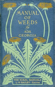 Beautiful vintage book cover: Manual of Weeds