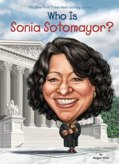 Who Is Sonia Sotomayor? by Megan Stine (ages 8 to - Hispanic American character Hispanic American, Hispanic Women, Sonia Sotomayor, Struggles In Life, Mighty Girl, Hispanic Heritage Month, Supreme Court Justices, Inspirational Books, Michelle Obama