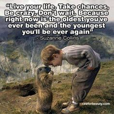 Right now is the oldest you've ever been and the youngest you'll ever be...present moment living ❤