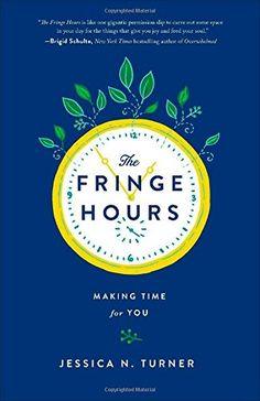 The Fringe Hours: Making Time for You by Jessica N. Turner http://smile.amazon.com/dp/0800723481/ref=cm_sw_r_pi_dp_7jWCvb0Y09F6X