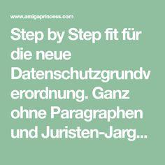 Step by Step fit für die neue Datenschutzgrundverordnung. Ganz ohne Paragraphen und Juristen-Jargon verrate ich Euch in diesem Beitrag welche Anpassungen auf Eurem Blog für die DSGVO notwendig sind und wie Ihr sie umsetzt.
