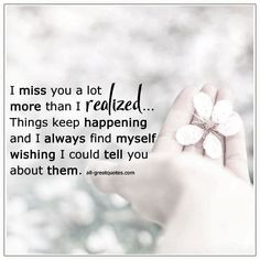 Miss you mom and tre you are my two favorite people the ones that truly knew me and whom i could talk too about anything. I miss you both so much. I Miss You Quotes, Missing You Quotes, Dad Quotes, Mom I Miss You, Missing My Husband, Mom In Heaven, Heaven Quotes, Grieving Quotes, Memories Quotes