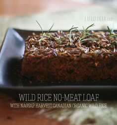 Wild rice no-meat loaf.  http://pureella.com/wild-rice-no-meat-loaf-vegan-gluten-free-with-naosap-harvestwild-rice/