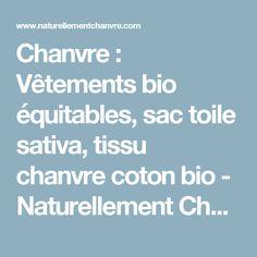 Chanvre : Vêtements bio équitables, sac toile sativa, tissu chanvre coton bio - Naturellement Chanvre