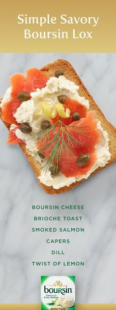 There's an art to hosting brunch, and this bite is a masterpiece. Smear Boursin cheese on brioche toast and top with smoked salmon, capers, dill and a twist of lemon.