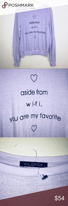 """Wildfox Aside from WiFi Lilac Crewneck Sweatshirt Wildfox brand Reads """"Aside from Wi-Fi, You are my favorite"""" Crewneck Sweatshirt  Super soft and fluffy.  Lilac color Size Small new with tags Polyester/Rayon/Spandex Wildfox Tops Sweatshirts & Hoodies"""