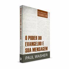 O Poder Do Evangelho E Sua Mensagem - Paul Washer - R$ 45,50 no MercadoLivre