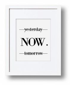 Yesterday Now Tomorrow Art Print, Modern Typography Art, The Power of Now, Inspirational Art, Minimalist Typography, Wall Art, Quote