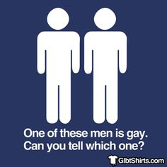 One of these men is gay, can you tell which one?