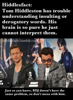 "Aha, the last part is the best! Tom has that look of ""I don't understand? Were you being rude?"" RDJ is like ""I will cut you for insulting my Loki"""