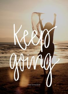 Keep Going motivational blog post motivational saying inspirational quote hand lettered quote
