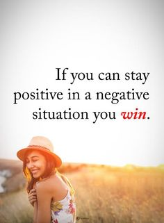 If you can stay positive in a negative situation you win.  #powerofpositivity #positivewords  #positivethinking #inspirationalquote #motivationalquotes #quotes #life #love #hope #faith #respect #positive #negative #situation #win #stay