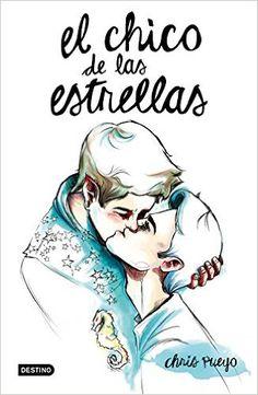 El Chico De Las Estrellas: Amazon.es: Chris Pueyo: Libros
