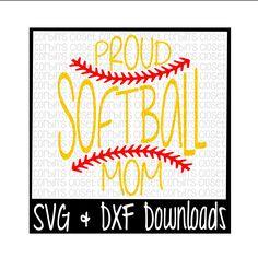 Softball SVG * Softball Mom SVG * Proud Softball Mom Cut File - dxf & SVG Files - Silhouette Cameo/Cricut by CorbinsSVGCuts on Etsy