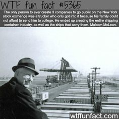 : Malcom McLean - WTF fun facts | March 11 2016 at 09:26AM | http://www.letstfact.com